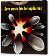 Save Waste Fats For Explosives Canvas Print by War Is Hell Store