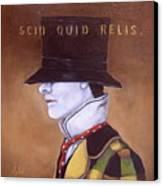 Scio Quid Relis Canvas Print