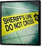 Sheriff's Line - Do Not Cross Canvas Print by Nina Prommer