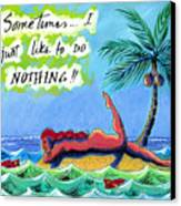 Sometimes I Just Like To Do Nothing Painting 43 Canvas Print