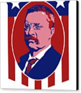 Teddy Roosevelt - Our President  Canvas Print by War Is Hell Store
