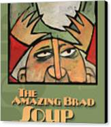 The Amazing Brad Soup Juggler  Poster Canvas Print