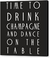 Time To Drink Champagne Canvas Print by Georgia Fowler