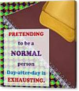 Pretending Normal Comedy Jokes Artistic Quote Images Textures Patterns Background Designs  And Colo Canvas Print