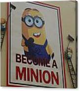 Become A Minion Canvas Print
