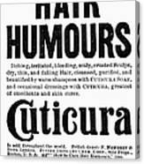 Cuticura Ad, 1898 Canvas Print