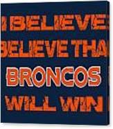 Denver Broncos I Believe Canvas Print