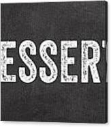 Eat Dessert First Canvas Print