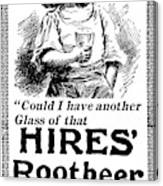 Hires' Root Beer Ad, 1895 Canvas Print