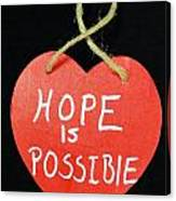 Hope Is Possible Canvas Print