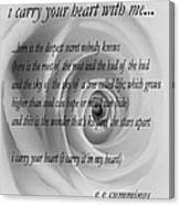I Carry Your Heart With Me... Canvas Print