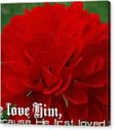 1 John 4 19 Floral Canvas Print