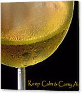 Keep Calm And Carry A Glass Of Wine Canvas Print