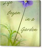 Life Began In A Garden Canvas Print
