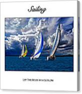 Sailing Let The Four Winds Blow Canvas Print