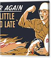 Too Little And Too Late - Ww2 Canvas Print