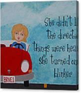 Turned On Her Blinker Canvas Print