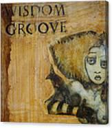 Wisdom Groove Canvas Print
