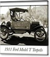 1911 Ford Model T Torpedo Canvas Print