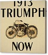 1913 Triumph Now Canvas Print