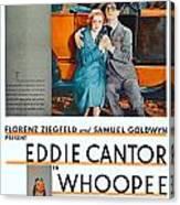 1930 - Whoopee - Movie Poster - Eddie Cantor - Florenz Ziegfield - Samuel Goldwyn - Color Canvas Print
