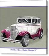 1931 Ford 2 Door Sedan Street-rod Canvas Print