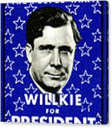 1940 Willkie For President Canvas Print