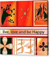 Live Love And Be Happy Canvas Print