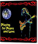 Playing For Peace And Love 1 Canvas Print