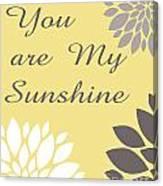 You Are My Sunshine Peony Flowers Canvas Print