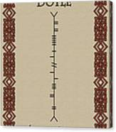 Doyle Written In Ogham Canvas Print