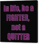 Fighter Life Widom Quote Words Script Signature   Art  Navinjoshi  Artist Created Images Textures Pa Canvas Print