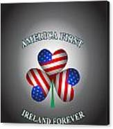 America First Ireland Forever Canvas Print