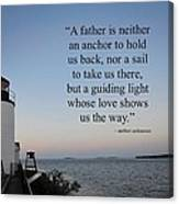A Father Is Lighthouse Quote Canvas Print