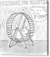 A Hamster Runs On A Wheel Thinking My Core Canvas Print