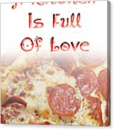 A Kitchen Is Full Of Love 10 Canvas Print
