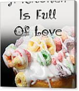 A Kitchen Is Full Of Love 14 Canvas Print