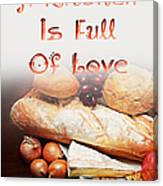 A Kitchen Is Full Of Love 15 Canvas Print