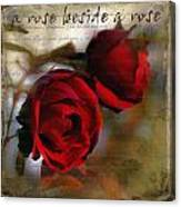 A Rose Beside A Rose Canvas Print