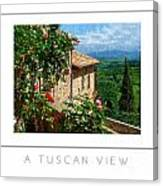 A Tuscan View Poster Canvas Print