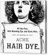 Acme Hair Dye Ad, C1890 Canvas Print