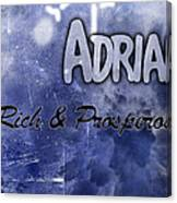 Adrian - Rich And Prosperous Canvas Print