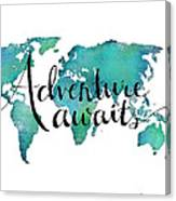 Adventure Awaits - Travel Quote On World Map Canvas Print