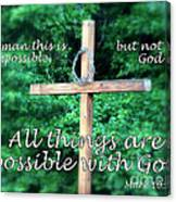 All Things Are Possible With God Canvas Print