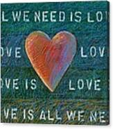 All We Need Is Love 1 Canvas Print