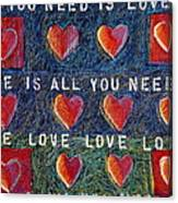 All You Need Is Love 2 Canvas Print