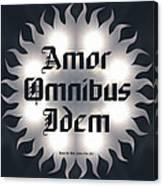 Amor Omnibus Idem Canvas Print