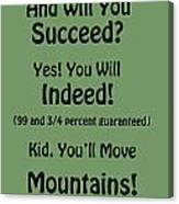 And Will You Succeed - Dr Seuss - Sage Green Canvas Print