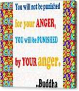 Anger Buddha Wisdom Quote Buddhism   Background Designs  And Color Tones N Color Shades Available Fo Canvas Print