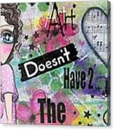 Art Doesn't Have 2 Match The Couch Canvas Print